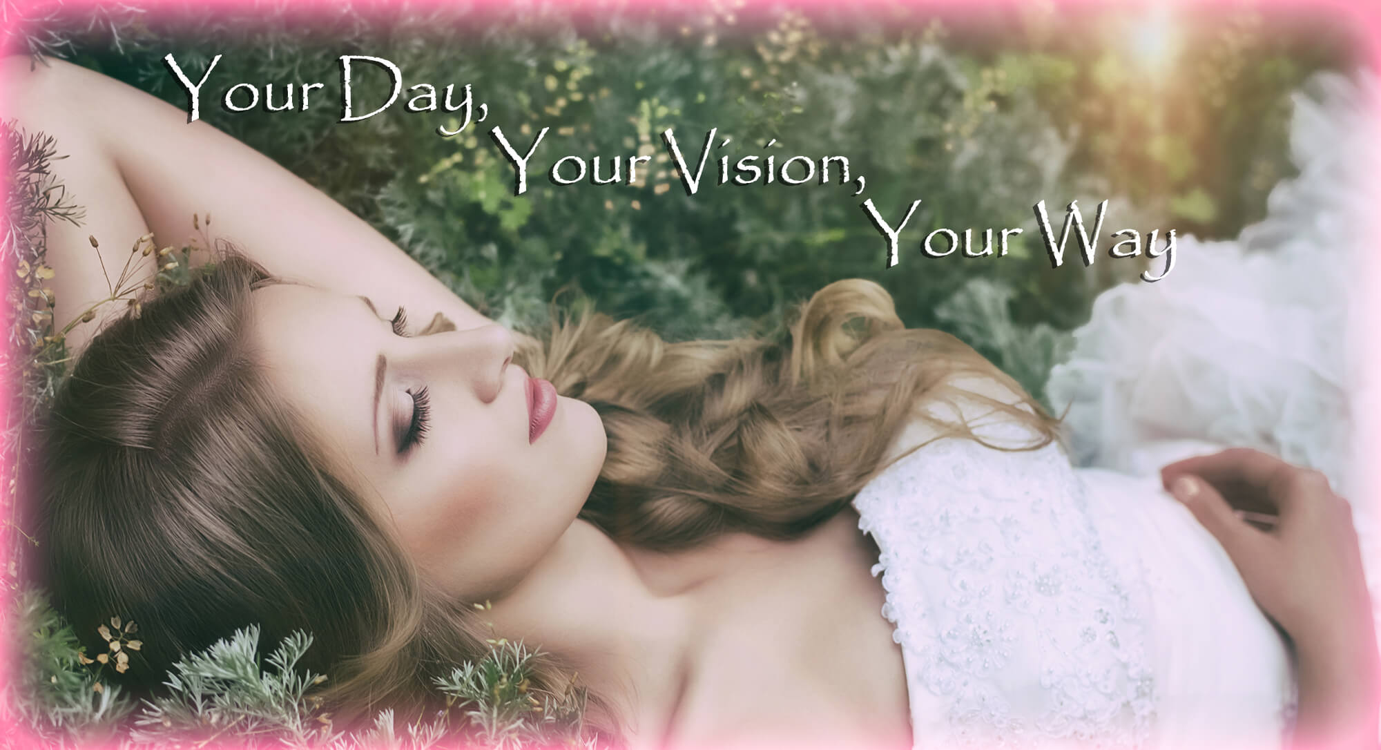 Your Day, Your Vision, Your Way